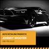 Best Auto Detailing Products and Accessories Johnny Wooten 336-759-2120